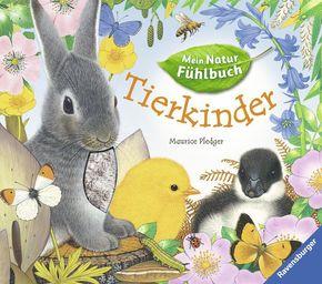 Tierkinder   ; Mein Natur-Fühlbuch ; Ill. v. Pledger, Maurice; Deutsch; durchg. farb. Ill., mit Ausklappseiten u. Fühlelementen -