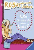 Rosas schlimmste Jahre - Wie überlebe ich ohne Liebe?