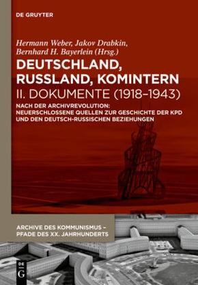 Deutschland, Russland, Komintern: Deutschland, Russland, Komintern - Dokumente (1918-1943), 2 Teile; Bd.2