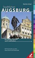 Stadtführer Augsburg für Gäste, Kenner und Liebhaber