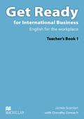 Get Ready for International Business: Teacher's Book; Vol.1