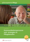 Kommunikationsprozesse und -strategien in Pflegeberufen