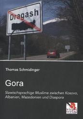 Gora: Slawischsprachige Muslime zwischen Kosovo, Albanien, Mazedonien und Diaspora