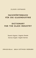 Dictionary for the glass industry / Fachwörterbuch für die Glasindustrie