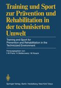 Training und Sport zur Prävention und Rehabilitation in der technisierten Umwelt / Training and Sport for Prevention and