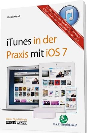 Das Praxisbuch zu iTunes für OS X, iOS und Windows