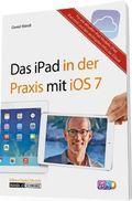 Das iPad in der Praxis mit iOS 7