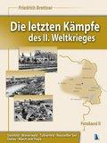 Die letzten Kämpfe des II. Weltkrieges: Steinfeld - Wienerwald - Tullnerfeld - Neusiedler See - Donau - March und Thaya, 2 Tle.; Fotobd.2