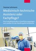 Medizinisch-technische Assistenz oder Fachpflege?
