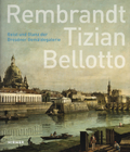 Rembrandt - Tizian - Bellotto