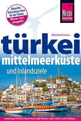 Reise know-How Türkei, Mittelmeerküste und Inlandsziele
