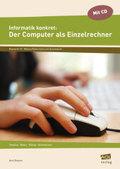 Informatik konkret: Der Computer als Einzelrechner, m. CD-ROM