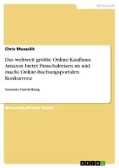 Das weltweit größte Online-Kaufhaus Amazon bietet Pauschalreisen an und macht Online-Buchungsportalen Konkurrenz