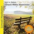 Schnell-Meditation: Innere Mitte Atemreise, Audio-CD