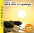 Schnell-Meditation: Neue Kraft Energiekugel, Audio-CD