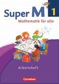 Super M - Mathematik für alle, Ausgabe Westliche Bundesländer, Neubearbeitung: 1. Schuljahr, Arbeitsheft