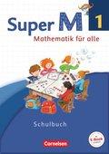 Super M - Mathematik für alle, Ausgabe Westliche Bundesländer, Neubearbeitung: 1. Schuljahr, Schülerbuch