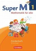 Super M - Mathematik für alle, Ausgabe Westliche Bundesländer, Neubearbeitung: 1. Schuljahr, Förderheft Einstiege
