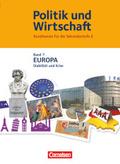 Politik und Wirtschaft - Kursthemen für die Sekundarstufe II: Europa; Bd.7