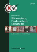 Pfusch am Bau: Wärmeschutz-, Feuchteschutz-, Salzschäden; Bd.4