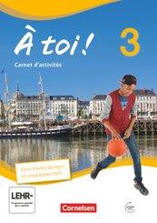 À toi! - Vier- und fünfbändige Ausgabe: Carnet d'activités und eingelegtem Förderheft; Bd.3