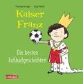 Kaiser Franz - Die besten Fußball-Geschichten