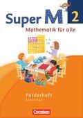 Super M - Mathematik für alle, Ausgabe Westliche Bundesländer, Neubearbeitung: 2. Schuljahr, Förderheft Einstiege