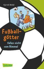 Fußballgötter fallen nicht vom Himmel