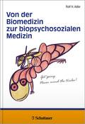 Von der Biomedizin zur biopsychosozialen Medizin