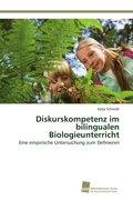 Diskurskompetenz im bilingualen Biologieunterricht