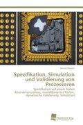Spezifikation, Simulation und Validierung von Prozessoren