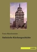 Sächsische Kirchengeschichte