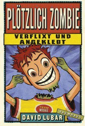 Plötzlich Zombie - Verflixt und angeklebt