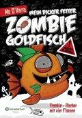 Mein dicker fetter Zombie-Goldfisch - Frankie - Rächer mit vier Flossen