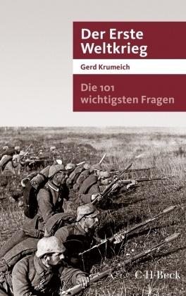 Der Erste Weltkrieg - Die 101 wichtigsten Fragen