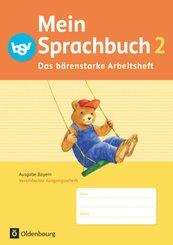 Mein Sprachbuch, Ausgabe Bayern: 2. Jahrgangsstufe, Das bärenstarke Arbeitsheft in Vereinfachter Ausgangsschrift