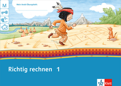 Mein Indianerheft: Richtig rechnen, Klasse 1
