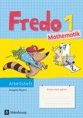 Fredo - Mathematik, Ausgabe B für Bayern: 1. Jahrgangsstufe, Arbeitsheft; Bd.1