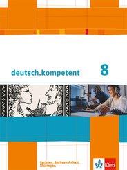 deutsch.kompetent, Ausgabe Sachsen, Sachsen-Anhalt, Thüringen: 8. Klasse, Schülerbuch