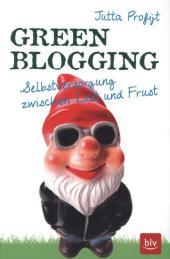 Green Blogging - Selbstversorgung zwischen Lust und Frust