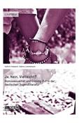 Ja, Nein, Vielleicht? - Homosexualität und Coming Out in der deutschen Jugendliteratur
