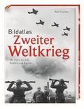 Bildatlas Zweiter Weltkrieg