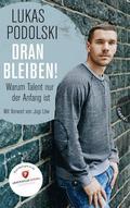 Lukas Podolski - Dranbleiben!