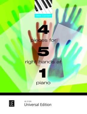 4 Pieces for 5 Right Hands at 1 Piano, für Klavier zu 5 rechten Händen an einem Klavier