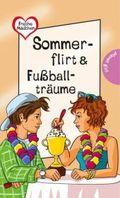 Freche Mädchen - Sommerflirt & Fußballträume