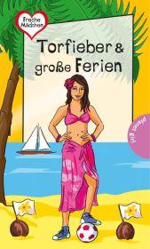 Freche Mädchen - Torfieber & große Ferien