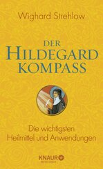 Der Hildegard-Heilmittel-Kompass