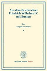 Aus dem Briefwechsel Friedrich Wilhelms IV. mit Bunsen.