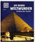 Die sieben Weltwunder - Was ist was Bd.81