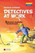 Detectives at Work - Drei deutsch-englische Kinderkrimis
